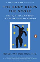 Cover image of The Body Keeps the Score by Bessel van der Kolk, M.D.