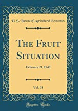 The Fruit Situation, Vol. 38: February 21, 1940 (Classic Reprint)