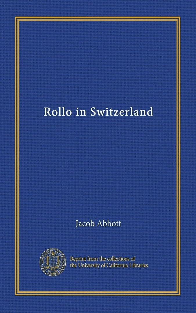 電子レンジ聖歌無臭Rollo in Switzerland