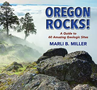 Oregon Rocks!: A Guide to 60 Amazing Geologic Sites