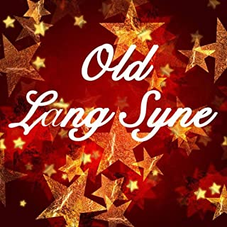 Old Lang Syne, New Year Celebration Songs