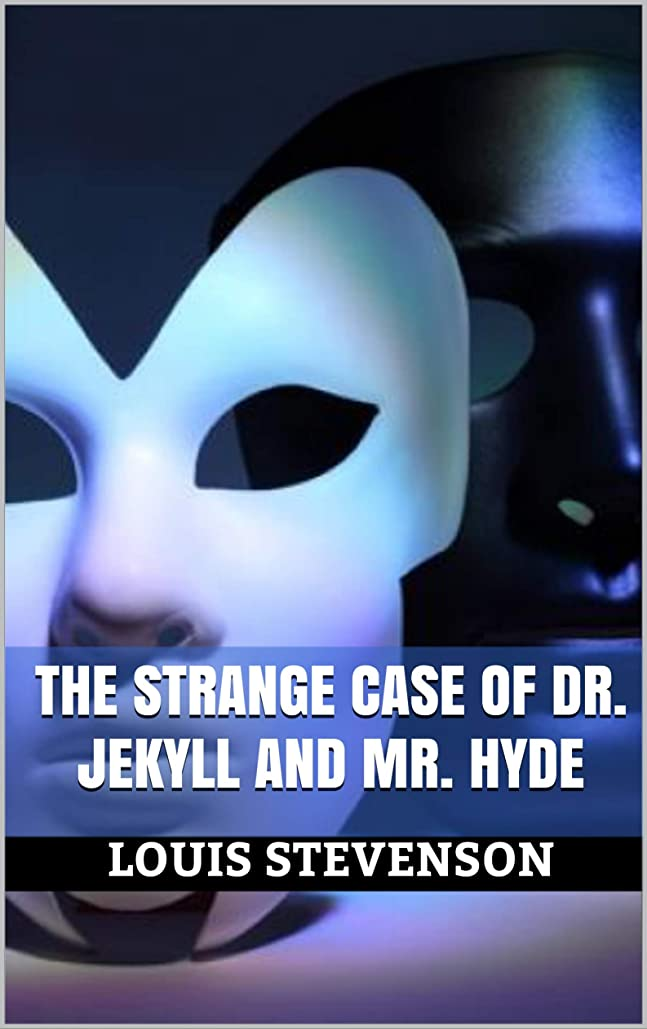 間欠ミル課すThe Strange Case Of Dr. Jekyll And Mr. Hyde (English Edition)
