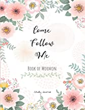 Come, Follow Me Book of Mormon Study Journal: Inspirational Study Journal For Teenagers, Tweens, Adults, Older Kids, Men or Women; 110 Pages Large ... Paper, Dot Grid Layout (Gospel Study Journal)