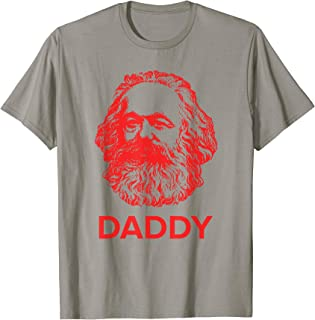 Daddy Karl Marx Funny Communist T-Shirt