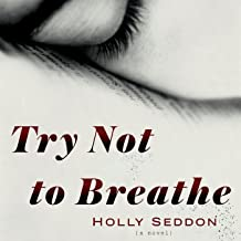 Best try not to breathe holly seddon Reviews