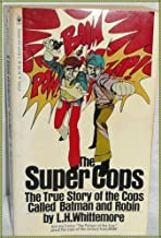 The Super Cops: The true story of the cops called Batman and Robin.