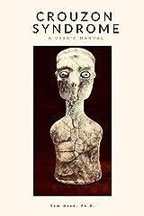 Crouzon Syndrome: A User's Manual (English Edition) eBook Kindle