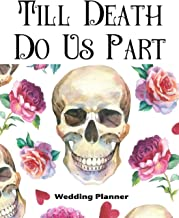 Till Death Do Us Part Wedding Planner: Deluxe Highly Customized Wedding Planner for Goth Girls