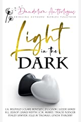 Light in the Dark: A Dandelion Anthology Kindle Edition