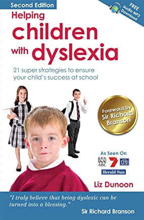 Helping Children With Dyslexia: 21 super strategies to ensure your child's success at school