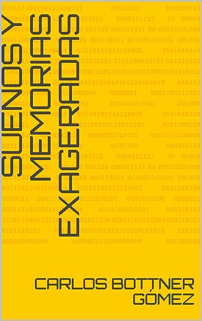 Sueños y Memorias exageradas (Spanish Edition)