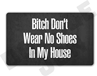 DoubleJun Funny Bitch Don't Wear, No Shoes in My House Entrance Mat Floor Rug..