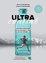 Ultra Confiné : L'autre aventure de la course à pied et du sport (French Edition)