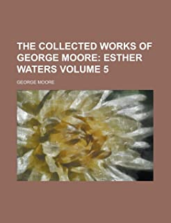 The Collected Works of George Moore Volume 5
