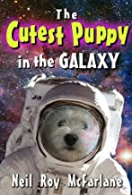 The Cutest Puppy in the Galaxy: (an illustrated space adventure for kids) (English Edition)