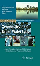 Xenobiotics in the Urban Water Cycle: Mass Flows, Environmental Processes, Mitigation and Treatment Strategies (Environmental Pollution Book 16)