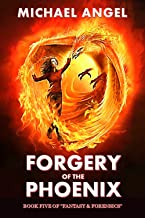 Forgery of the Phoenix: Book Five of 'Fantasy & Forensics' (Fantasy & Forensics 5)