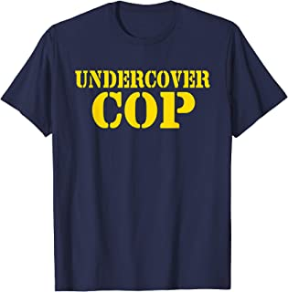 Undercover Cop - Simple Costume Mens Womens Party Novelty T-Shirt