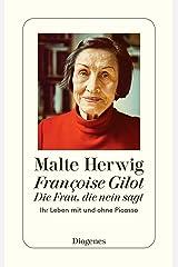 Françoise Gilot – Die Frau, die Nein sagt: Ihr Leben mit und ohne Picasso (detebe) (German Edition) Formato Kindle