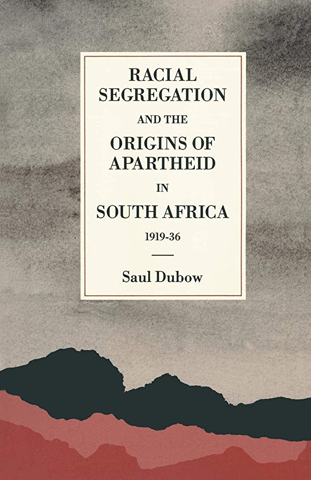 夢中写真のマートRacial Segregation and the Origins of Apartheid in South Africa, 1919–36 (St Antony's Series)