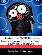 Refining the NATO Response Force: Improved Utility from a Revised Construct