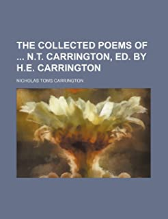The Collected Poems of N.T. Carrington, Ed. by H.E. Carrington