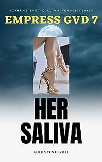 EMPRESS GVD 7 - HER SALIVA (English Edition)