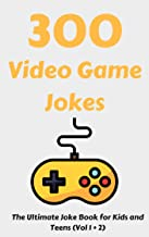 300 Video Game Jokes: The Ultimate Joke Book for Kids and Teens (Vol 1 + 2)