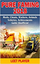 Pure Faming 2018, Mods, Cheats, Workers, Animals, Vehicles, Achievements, Guide