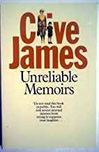 Clive James: Unreliable Memoirs (Picador Edition)