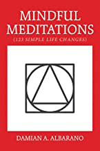 Mindful Meditations: 123 Simple Life Changes