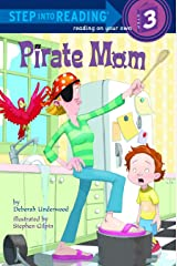 Pirate Mom (Step into Reading) Kindle Edition
