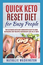 Quick Keto Rеѕеt Diеt for Busy People: The Ultimаtе Kеtо Diet Book with Easy tо Cооk Kеtоgеniс Diet Recipes fоr Weight Loss in 21 Dауѕ