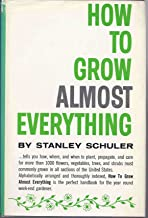 How to Grow Almost Everything