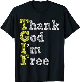 Thank God I'm Free T Shirt