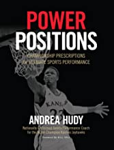 Power Positions: Championship Prescriptions for Ultimate Sports Performance