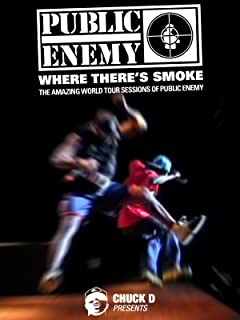 Where There's Smoke: The Amazing World Tour Sessions of Public Enemy