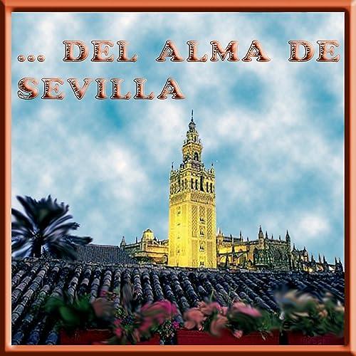 Del Alma de Sevilla - Sevillanas de Semana Santa de Various ...