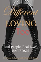 Different Loving Too: Real People, Real Lives, Real BDSM Kindle Edition