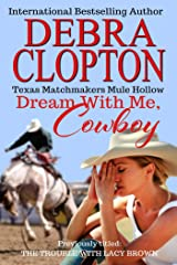 DREAM WITH ME, COWBOY: The Trouble With Lacy Brown (Texas Matchmakers Book 1) Kindle Edition