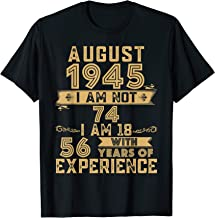 August 1945 I Am Not 74 I Am 18 With 56 Years Of Experience