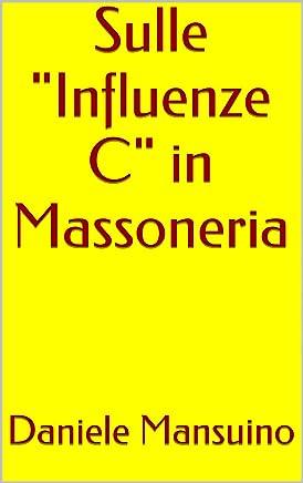 Sulle Influenze C in Massoneria