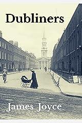 Dubliners [Annotated]: James Joyce (Fiction Dubliners James Joyce Short Stories novel social decline) (English Edition) eBook Kindle