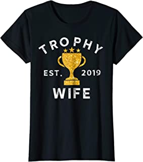 Womens Trophy Wife Est. 2019 Shirt Wedding Novelty Gift Tee