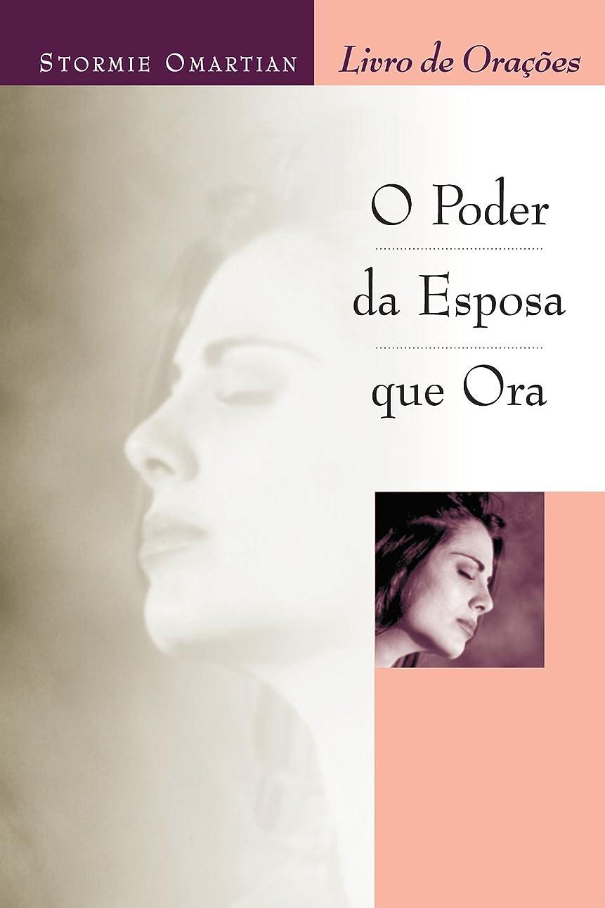 束主張有益O poder da esposa que ora: Livro de ora??es (Portuguese Edition)