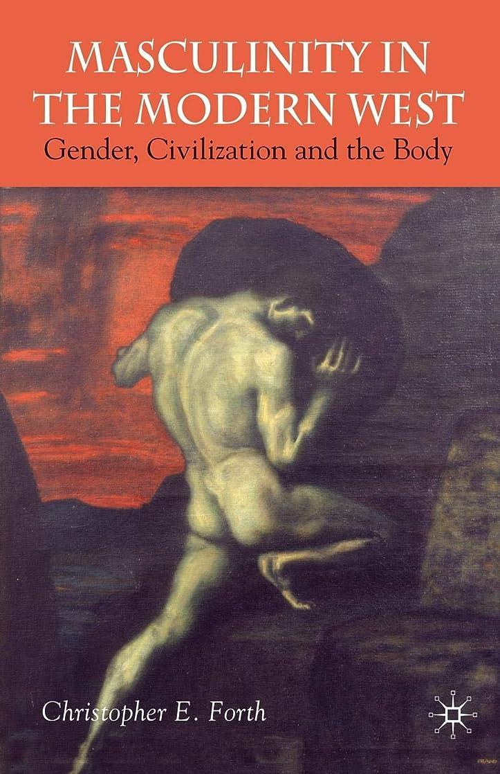ヒント悪行アルカイックMasculinity in the Modern West: Gender, Civilization and the Body