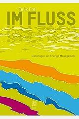 Im Fluss: Unbehagen am Change Management Kindle Ausgabe