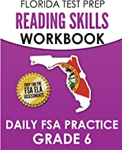 FLORIDA TEST PREP Reading Skills Workbook Daily FSA Practice Grade 6: Preparation for the FSA ELA Reading Tests
