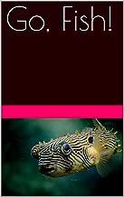 Go, Fish! (Fish Tales Book 1)