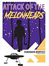 Attack of the Melonheads!: Humanoid Monthly, October 2018